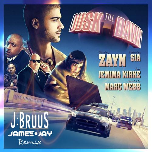 Zayn Ft Sia Dusk Till Dawn J Bruus Amp James Jay Remix Free Download By James Jay On Soundcloud Hear The World S Sounds