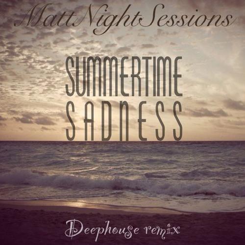 MattNightSessions - Summertime Sadness (deep house remix) | Spinnin ...
