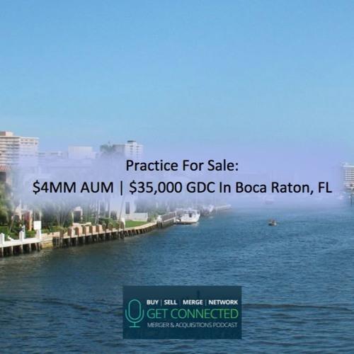 4MM AUM   $35,000 GDC in Boca Raton, FL