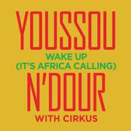 Youssou N'Dour - Wake Up (Q-Burns Abstract Message Remix)