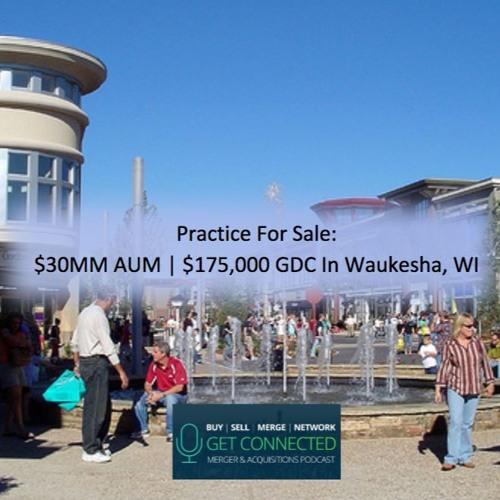 $30MM AUM | $175,000 GDC in Waukesha, WI