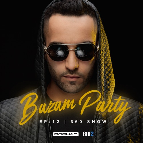 DJ Borhan Persian Dance Party Mix - BAZAM PARTY