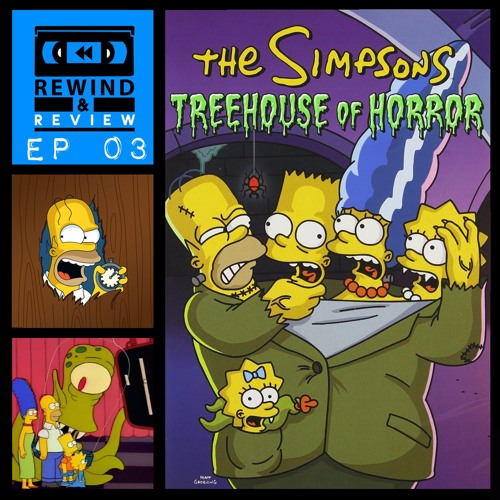 Rewind & Review Ep 3 - The Simpsons: Treehouse of Horror I - V (1990-1994)