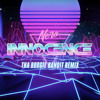 Nero - Innocence (Tha Boogie Bandit Remix)