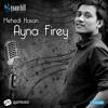 Ayna Firey bangla romantic song by gaanwala mehedi hasan
