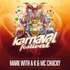 Karnaval Festival 2017 - Livesets Mark With A K & MC Chucky mp3
