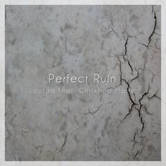 Loutaa feat. Christina Marie - Perfect Ruin (Original Mix) *FREE DOWNLOAD*