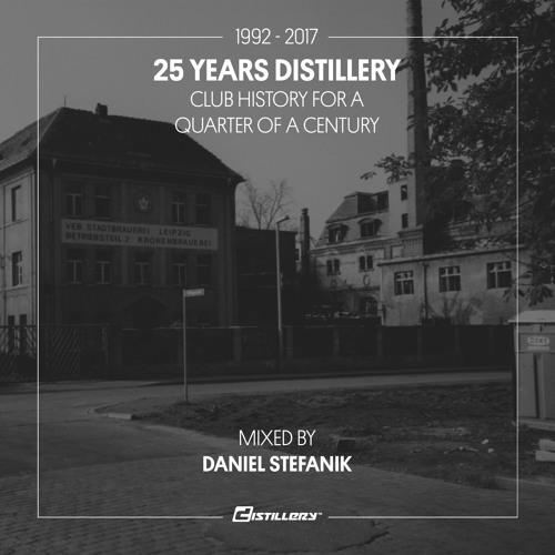 25 Years Distillery – Mixed by Daniel Stefanik