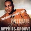 JAYPHIES & FREDDIE JACKSON - He'll Never Love You (Jayphies-Groove) 2017