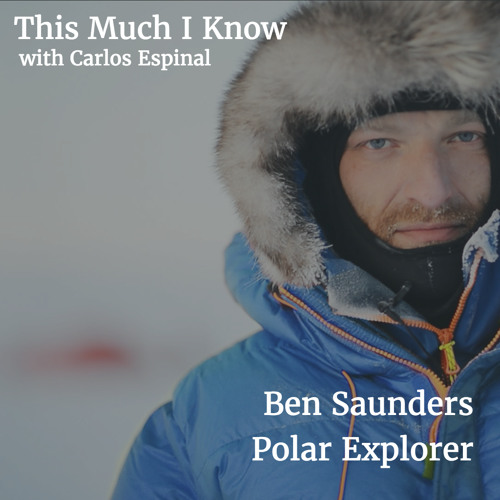 Polar explorer Ben Saunders on leadership, entrepreneurship and enduring extremity