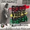 Good Vibes Mi Seh Vol.4 [ReggaeMood] - Rasta Uno Sound [djBALL]