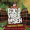 Good Vibes Mi Seh Vol.4 [DancehallMood] - Rasta Uno Sound [djBALL]