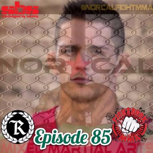 Episode 85: @norcalfightmma Podcast Featuring Tyler Diamond (@TylerD1amond)