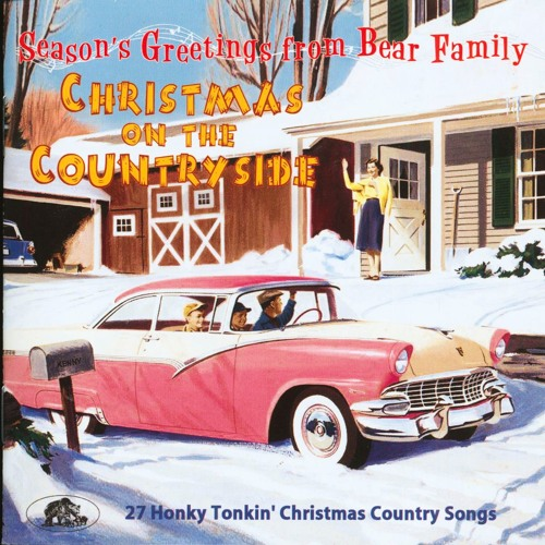 christmas on the countryside 27 honky tonkin christmas country songs snippets by bear family records free listening on soundcloud - Christmas Country Songs