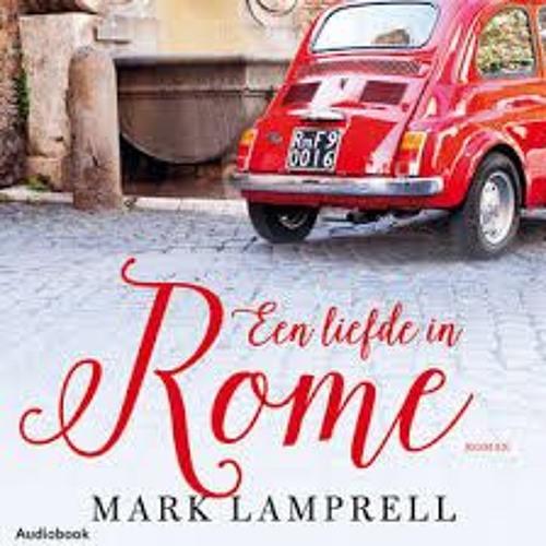 Een liefde in Rome - Mark Lamprell, voorgelezen door Julika Marijn