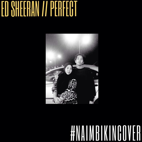 Download Ed Sheeran - Perfect  (Cover by Naim Daniel)