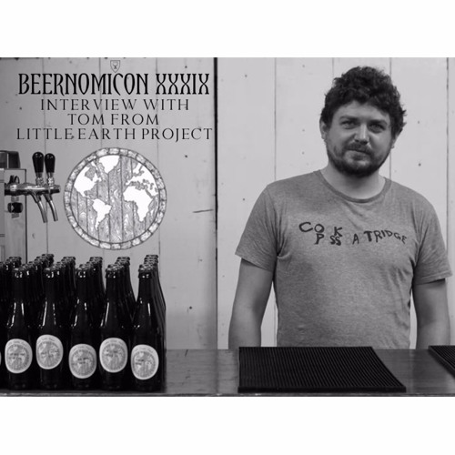Beernomicon XXXIX - Interview with Tom from Little Earth Project