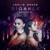 Leslie Grace FT Becky G - Diganle (Dj Alberto Pradillo 2017 Edit) Portada del disco