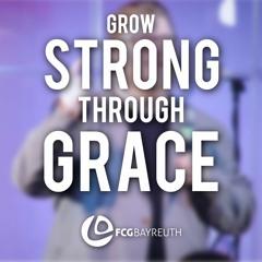 Grow Strong Through Grace | Pastor Thore Runkel