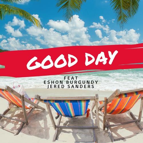 Good Day feat Jered Sanders-Eshon Burgundy