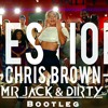 chris brown - Questions (Turn me on) (Mr Jack & Dirty Remix)