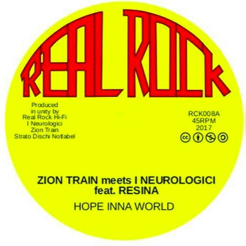 RCK008 Zion Train meets I Neurologici feat Resina - Hope Inna World / Dub In The World