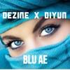 Dezine x Diyun- Blu ae (2017)