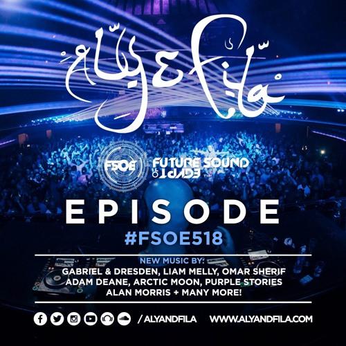 Future Sound of Egypt 518 with Aly & Fila