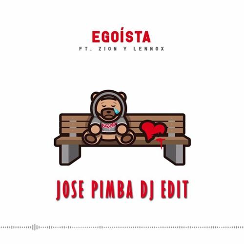 Ozuna Ft. Zion & Lennox - Egoísta (Jose Pimba Dj Edit)
