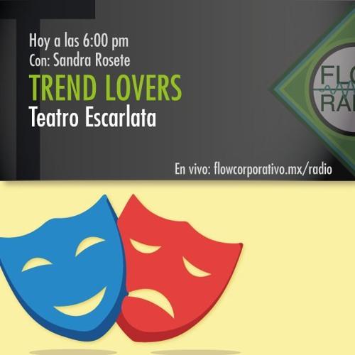 Trend Lovers 099 - Teatro Escarlata