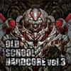 【XFD】OLDSCHOOL HARDCORE vol.3【2017秋M3 , え-07a】