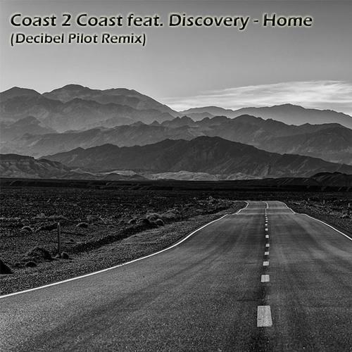 Coast 2 Coast feat. Discovery - Home (Decibel Pilot Bootleg) [FREE DOWNLOAD]