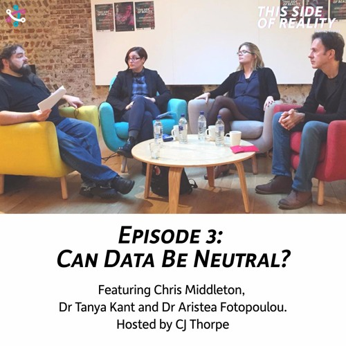 THIS SIDE OF REALITY // Episode 3: Can Data Be Neutral?