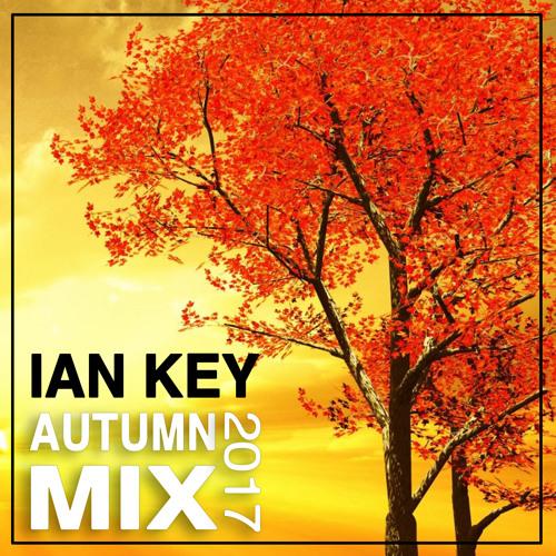Autumn Mix Session 2017 ★ Ian Key