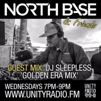 DJ Sleepless - 'Golden Era' Guest Mix For North Base On Unity Radio