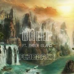FEEDBACK Ft. EMBER ISLAND - CREEP       [Free Download]