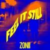 Feel It Still (Zonii Remix)