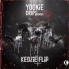 YOOKIE - Drip Ft Brewski (Kedzie Flip)* Free Download*
