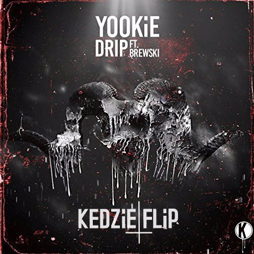 YOOKIE - Drip Ft Brewski (Kedzie Flip)* Free Download*