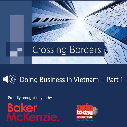 Episode 5 - Doing Business in Vietnam - Part 1