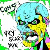COM3T's VRY Scary Halloween Mix