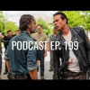 Podcast ep. 199: The Walking Dead S08, Black Panther, Solo, Mindhunter
