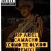 RIP Ariel Camacho(Como Te Olvido Remix)