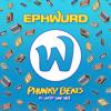 Ephwurd - Phunky Beats (ft. JVST SAY YES)
