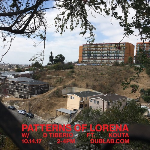Patterns of Lorena Mix (Dublab Radio)