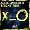 Exodus & Malasangre - Back 2 Da Flow (Original Mix) [OUT NOW]