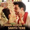 Main Hoon Saath Tere - Shaadi Mein Zaroor Aana - Arijit Singh