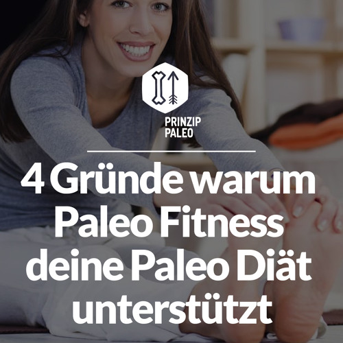 4 Gründe warum Paleo Fitness deine Paleo Diät unterstützt