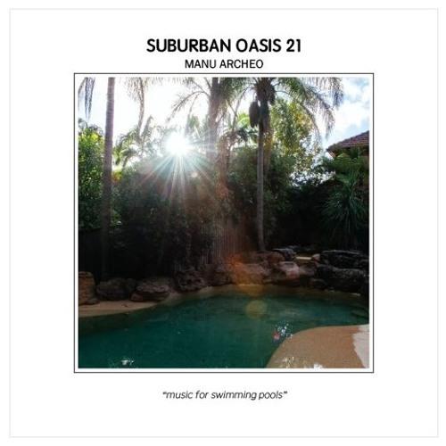 Suburban Oasis #21 / Manu•Archeo (AUS - 18.10.2017)