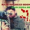 Main Shaheed Hoon Main Zinda hoon | FAISAL